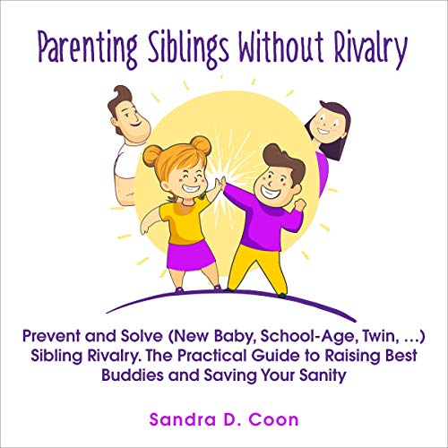 Parenting Siblings Without Rivalry cover art
