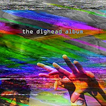 The Dighead Album