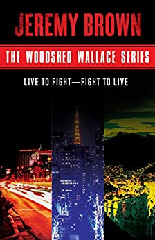The Woodshed Wallace Series by [Jeremy Brown]