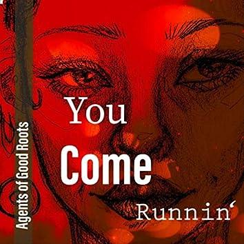 You Come Runnin'
