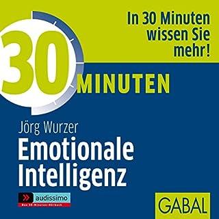 30 Minuten Emotionale Intelligenz                   Autor:                                                                                                                                 Jörg Wurzer                               Sprecher:                                                                                                                                 Uwe Koschel,                                                                                        Gisa Bergmann,                                                                                        Art Veder                      Spieldauer: 1 Std. und 8 Min.     21 Bewertungen     Gesamt 3,3