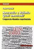 Anoressia e bulimia. Quali emozioni? L'approccio dinamico esperenziale