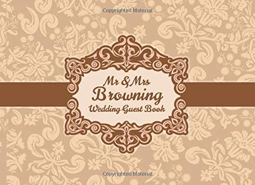 Mr & Mrs Browning Wedding Guest Book: Blank Lined 100 Pages