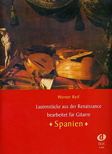 Lautenstuecke aus der Renaissance - Spanien - arrangiert für Gitarre [Noten / Sheetmusic] Komponist: Reif Werner