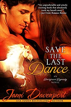 Save the Last Dance (Evergreen Dynasty Series Book 1) by [Jami Davenport]