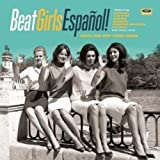 Beat Girls Español! 1960S She-Pop From Spain [Vinilo]