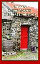 Chickens in the Garden, Wellies by the Door: An American in Rural Ireland
