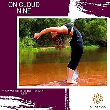 On Cloud Nine - Yoga Music For Delightful Night Sleep