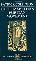 The Elizabethan Puritan Movement (Clarendon Paperbacks)