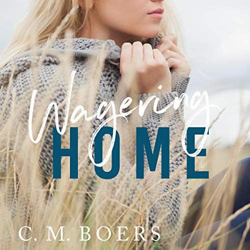 Wagering Home Audiobook By C. M. Boers cover art