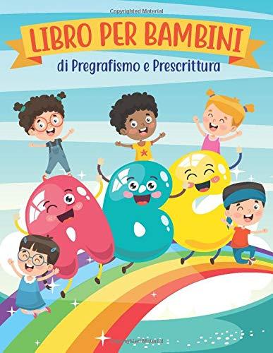 ABC: Libro per Bambini di Pregrafismo e Prescrittura: Libro di attività per imparare a scrivere, tracciare e disegnare per età prescolare dai 3 ai 6 anni