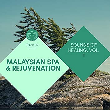Malaysian Spa & Rejuvenation - Sounds Of Healing, Vol. 1