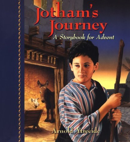 By Arnold Ytreeide - Jotham's Journey: A Storybook for Advent (1997-09-16) [Hardcover]