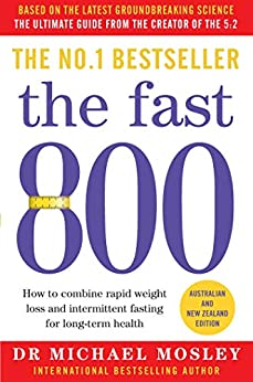 The Fast 800: How to combine rapid weight loss and intermittent fasting for long-term health by [Dr Michael Mosley]