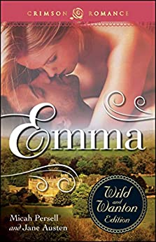 Emma: The Wild And Wanton Edition (Crimson Romance) by [Micah Persell, Jane Austen]