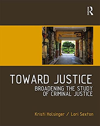 Toward Justice: Broadening the Study of Criminal Justice (English Edition)