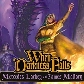 When Darkness Falls     The Obsidian Trilogy, Book 3              By:                                                                                                                                 Mercedes Lackey,                                                                                        James Mallory                               Narrated by:                                                                                                                                 Susan Ericksen                      Length: 25 hrs and 25 mins     805 ratings     Overall 4.5