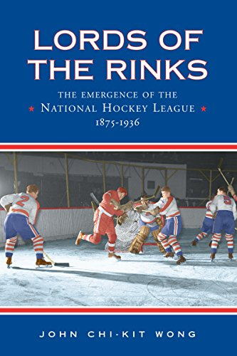 Lords of the Rinks: The Emergence of the National Hockey League, 1875-1936 (Heritage) (English Edition)