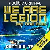 We Are Legion (We Are Bob): Bobiverse, Book 1