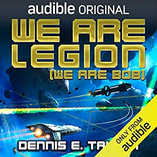 We Are Legion (We Are Bob)     Bobiverse, Book 1              Written by:                                                                                                                                 Dennis E. Taylor                               Narrated by:                                                                                                                                 Ray Porter                      Length: 9 hrs and 31 mins     1,112 ratings     Overall 4.7