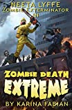 Zombie Death Extreme: Neeta Lyffe, Zombie Exterminator