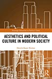 Aesthetics and Political Culture in Modern Society (Routledge Innovations in Political Theory Book 81) (English Edition)