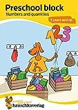 Preschool block - Numbers and quantities 5 years and up, A5-Block (Übungsmaterial für Kindergarten und Vorschule, Band 733)