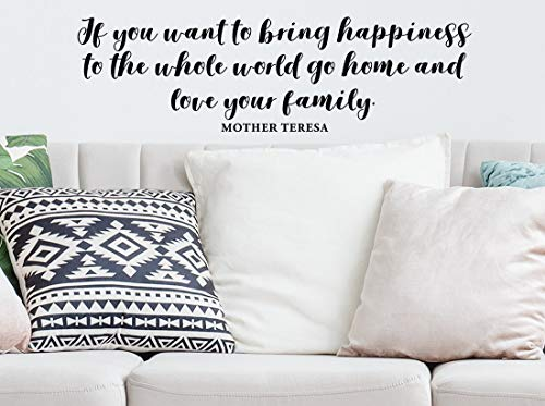 Autocollant mural en vinyle Inscription If You Want to Bring Happiness to The Whole World Go Home and Love Your Family