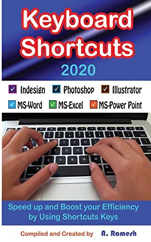 Keyboard Shortcuts: Speed up and Boost your Efficiency by Using Shortcuts Keys