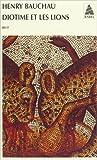 Diotime et les Lions de Henry Bauchau ( 4 juin 1999 ) - Actes Sud (4 juin 1999)