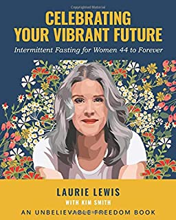Celebrating Your Vibrant Future: Intermittent Fasting for Women 44 to Forever