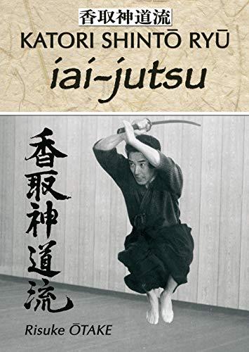 Le sabre et le divin - iai-jutsu (Katori Shintô Ryû)