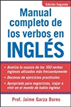 Manual Completo De Los Verbos En Ingles: Complete Manual of English Verbs, Second Edition