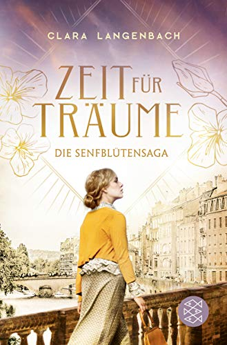Die Senfblütensaga - Zeit für Träume: Roman