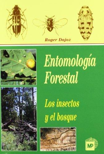 Entomología forestal: los insectos y el bosque (Patología Vegetal)