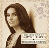 Heartaches & Highways-the Very Best of - mmylou Harris