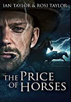 The Price of Horses: Premium Hardcover Edition