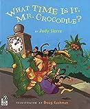 What Time Is It, Mr. Crocodile? - Judy Sierra