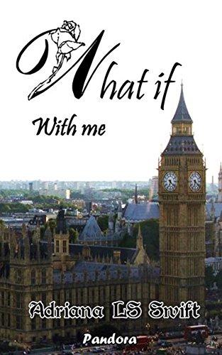 What if: With me (Parte cuatro de cuatro)