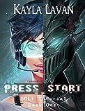 Press Start: A LitRPG Adventure (SOL Saga Book 1)