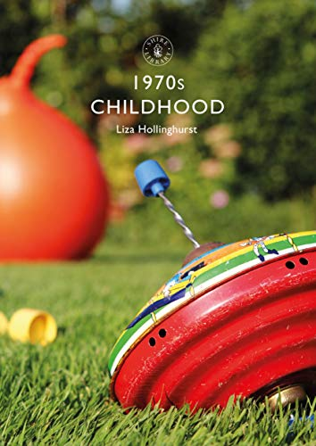 1970s Childhood (Shire Library)