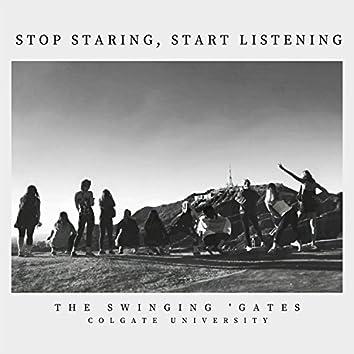 Stop Staring, Start Listening