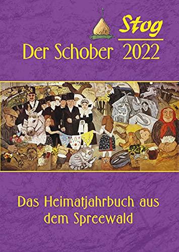 Stog - Der Schober 2022: Das Heimatjahrbuch aus dem Spreewald