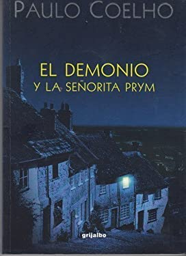 El demonio y la senorita Prym / The Devil and Miss Prym (Spanish Edition) by Paulo Coelho (2001-09-02)