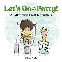 Image: Let's Go to the Potty!: A Potty Training Book for Toddlers | Paperback – Illustrated: 50 pages | by Allison Jandu (Author). Publisher: Rockridge Press; Illustrated edition (October 27, 2020)