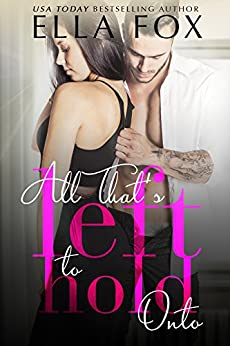 All That's Left to Hold Onto by [Ella Fox, Vanessa Bridges]