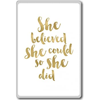 She Believed She Could So She Did (White) - motivational inspirational quotes fridge magnet