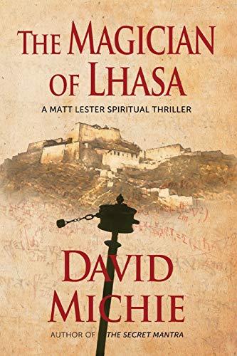 The Magician of Lhasa (A Matt Lester Spiritual Thriller)