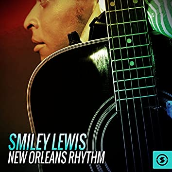 Smiley Lewis: New Orleans Rhythm