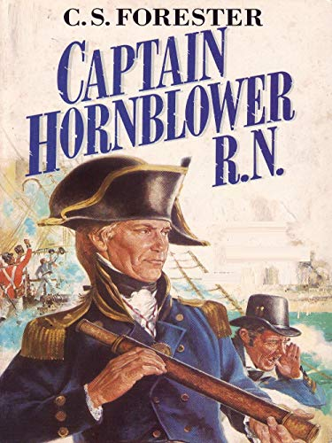 Captain Hornblower R.N.: Hornblower and the Atropos / The Happy Return / A Ship of the Line (English Edition)